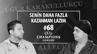 Tottenham - Ajax & Barcelona - Liverpool & Josef Sural'a Veda | Ali Ece - Uğur Karakullukçu
