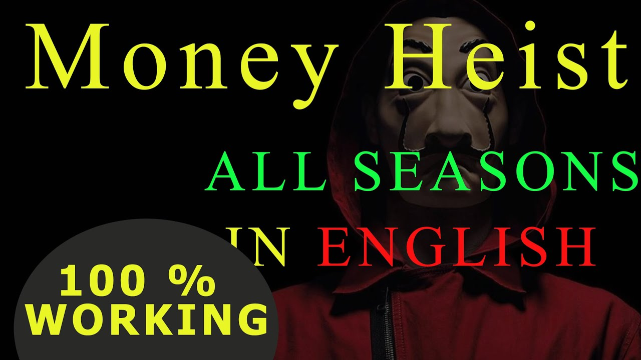 Download how to download money heist all seasons in english