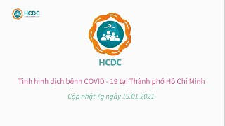 [HCDC] COVID-19: Tình hình tại Thành phố Hồ Chí Minh (cập nhật 7g ngày 19/01/2021)
