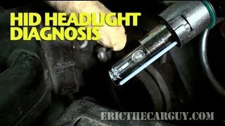 Hid Headlight Diagnosis And Repair -Ericthecarguy