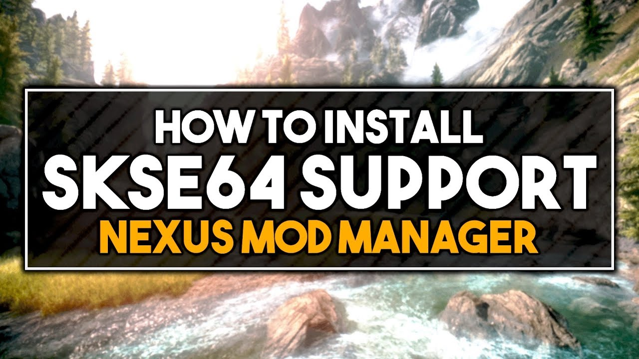 Skyrim SE - How to Get SKSE 64 Support for Nexus Mod Manager! + ESL Plugins