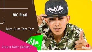 Baixar MC Fioti - Bum Bum Tam Tam - SOLO - Flauta Doce (Notas)