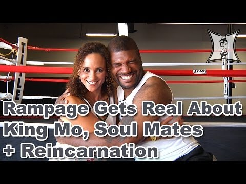Rampage Jackson On King Mo Fight, Training with Mayhem, Soul Mates + Reincarnation
