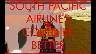 ROBLOX SOUTH PACIFIC AIRLINES COULD BE BETTER