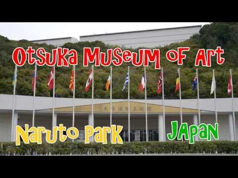 Japan Travel: Otsuka Museum of Art Priceless masterpieces Na