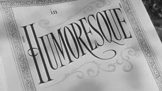 Humoresque (1946) title sequence