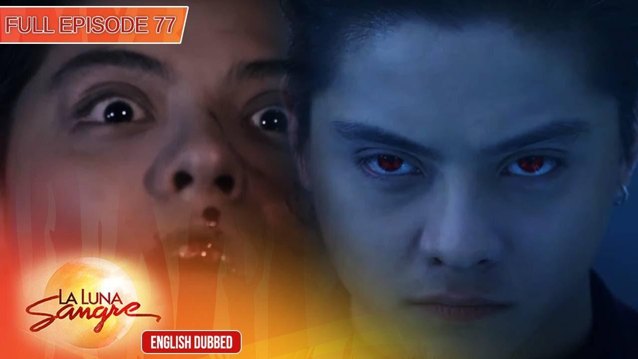 Download Full Episode 77   La Luna Sangre English Dubbed