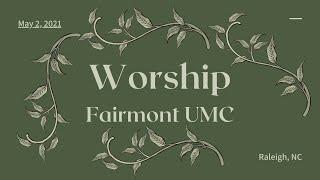 Fairmont UMC Worship, May 2, 2021