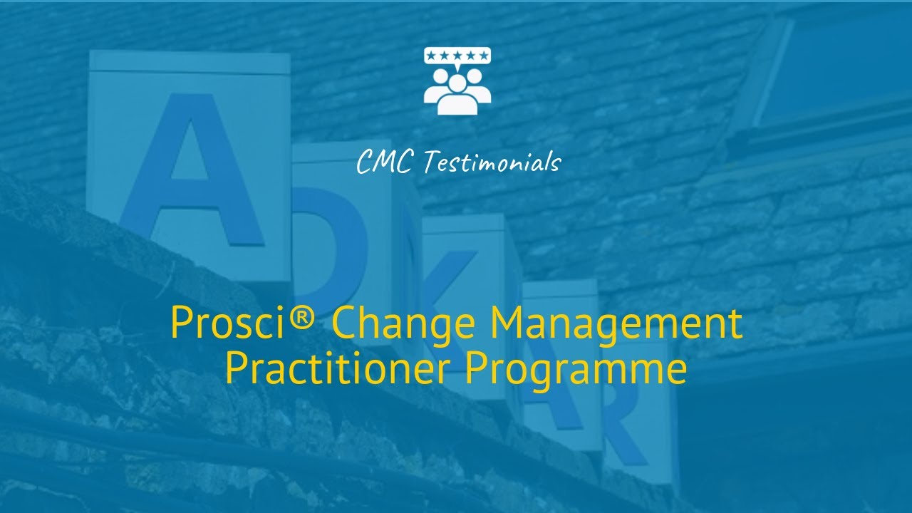 My Experience of the Prosci Change Management Certification