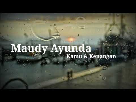 Maudy Ayunda - Kamu & Kenangan (Unofficial Lirik Video) | OST Habibie & Ainun 3