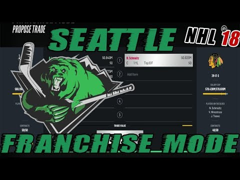 """NHL 18: Seattle Franchise Mode #6 """"SO MANY TRADE OFFERS!'"""