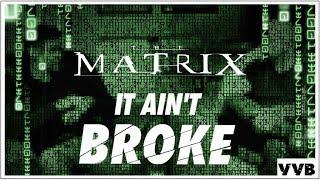 The Matrix (1999) Review - It Ain't Broke Episode 13