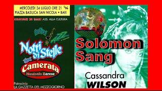 📒 Cassandra Wilson - Solomon Sang - Live in Bari (Italy) July 1996 📒