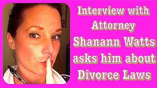 Interview with an Attorney that Shanann Watts questioned about divorce laws
