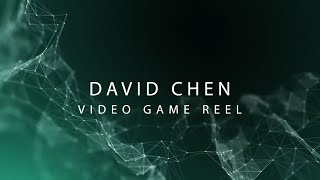 Video Game Reel - David Chen