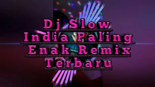 Download lagu DJ SLOW INDIA PALING ENAK REMIX... MP3