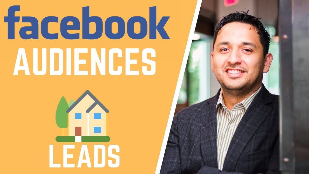 Three Audiences To Target On Facebook - Real Estate Leads