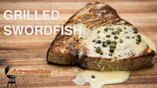 Grilled Swordfish with Lemon Wine Butter Sauce on the Slow N