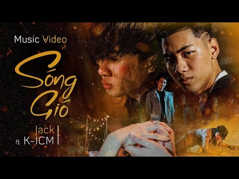 SÓNG GIÓ | K-ICM x JACK | OFFICIAL MUSIC VIDEO