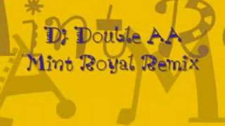 DJ Double AA- Mint Royal (singing in the rain) REMIX