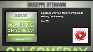 Giuseppe Ottaviani featuring Vitamin B - Waiting On Someday (OnAir Mix)