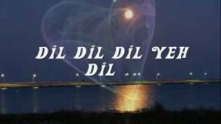 !!~ DiL DiL DiL Yeh DiL ~!!