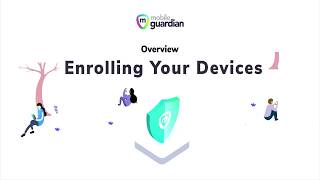 Overview: Enrolling Your Devices