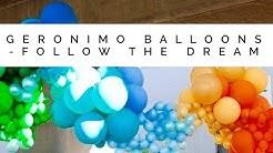 Geronimo Balloons - Follow The Dream