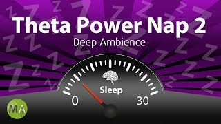 theta Power Nap 2 Music Increase Energy, Productivity & Memory - Deep Ambience