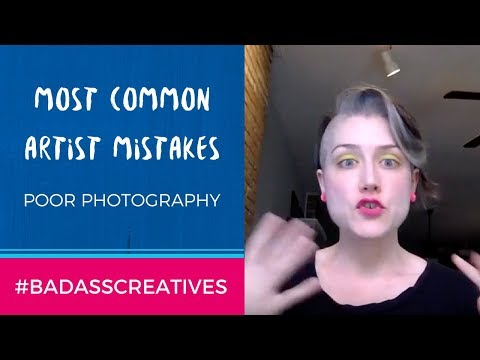 Artist Mistake #3: Poor photography.