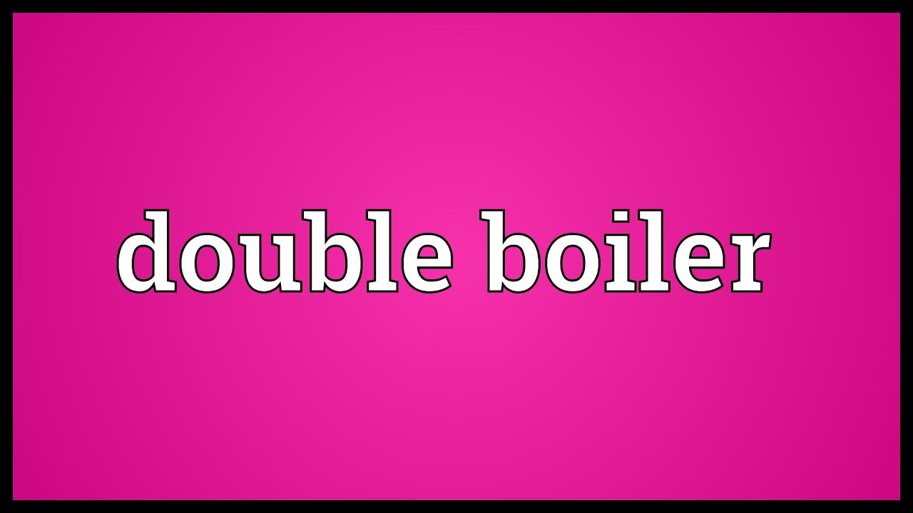 Double boiler Meaning - YouTube