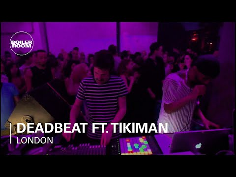 Deadbeat ft. Tikiman Boiler Room Live Set