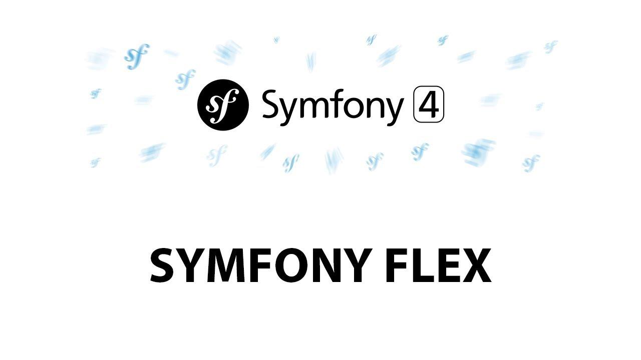 4 - Symfony 4: Symfony Flex for Beginners