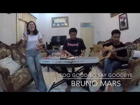 Bruno Mars - Too Good To Say Goodbye (cover by @dharmalucky, @sandimonday, @nadivakemala)