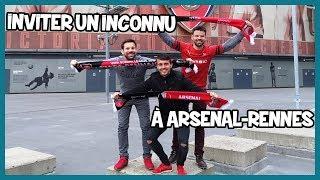 Inviter un inconnu à Arsenal-Rennes - Les Inachevés