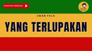 YANG TERLUPAKAN - Iwan Fals (Karaoke Reggae) By Daehan Musik