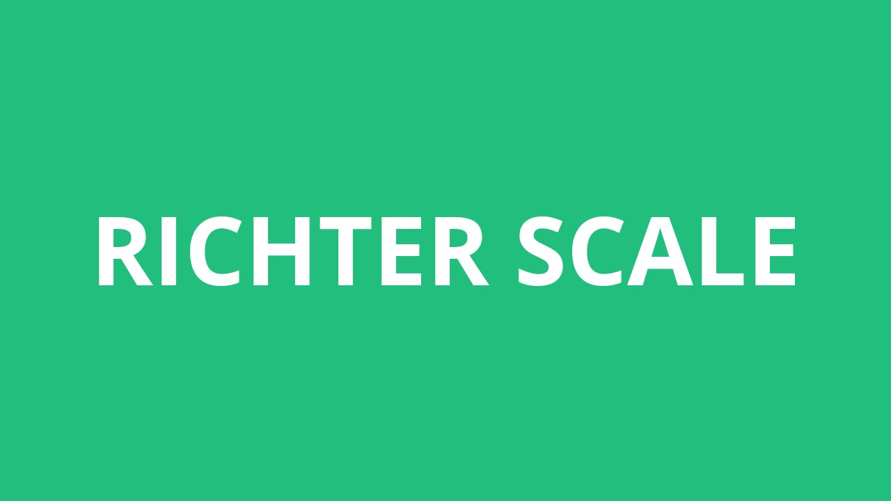 How To Pronounce Richter Scale - Pronunciation Academy