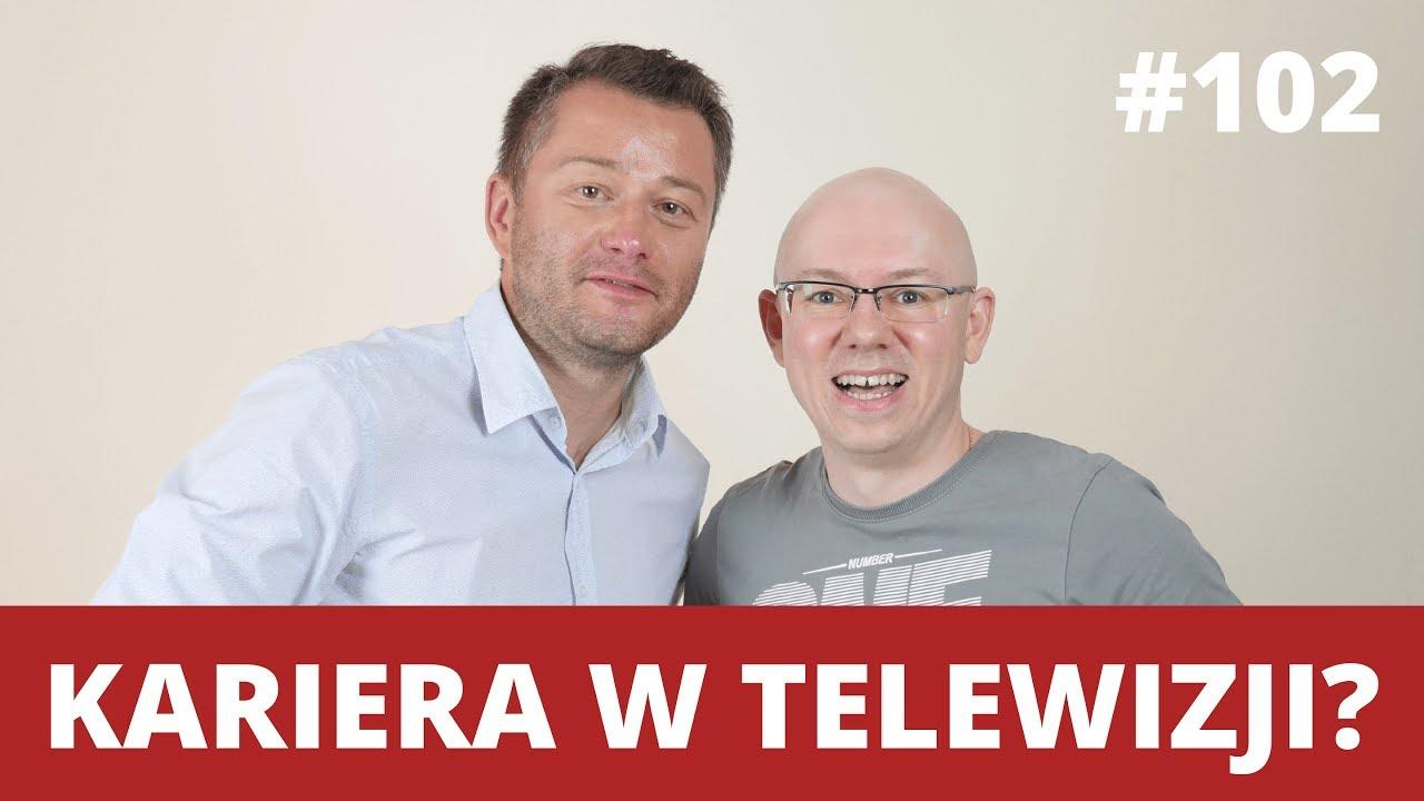 KARIERA W TELEWIZJI - Blaski, cienie, warsztat - Jarosław KUŹNIAR - WNOP #102