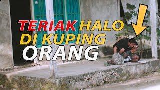 TERIAK HALO DI KUPING ORANG - INDONESIA PRANK