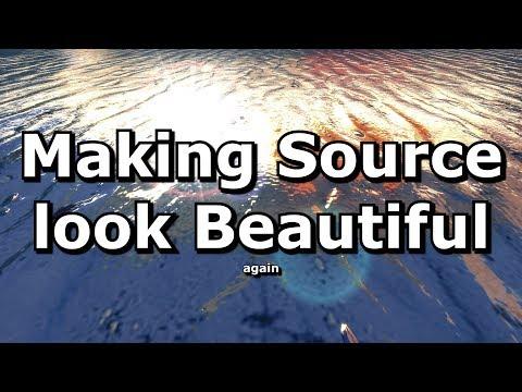 Making the Source Engine Beautiful again