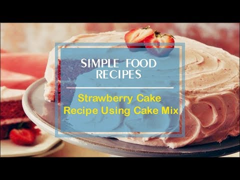 Strawberry Cake Recipe Using Cake Mix