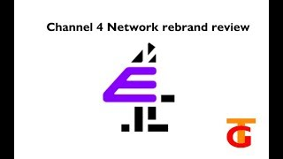 Channel 4 network rebrand review and my thoughts on and my thoughts on sister tv channels in general