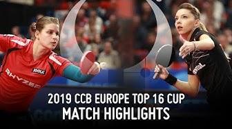 Petrissa Solja vs Bernadette Szocs   2019 Europe Top 16 Cup Highlights (Final)
