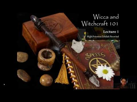 Wicca and Witchcraft 101   Lecture 1