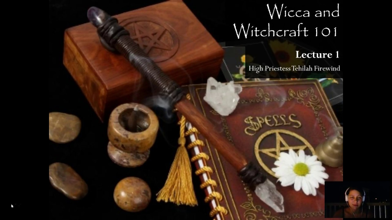 Wicca and Witchcraft 101 (Lecture 1)