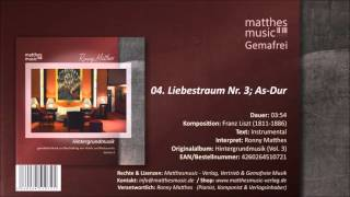 Liebestraum Nr  3; As Dur - Franz Liszt (Public Domain) (04/12) - CD: Hintergrundmusik (Vol. 3)