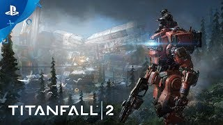 Titanfall 2 - Monarch's Reign Gameplay Trailer | PS4