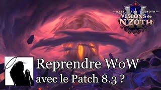 Reprendre WoW avec l'arrivée du Patch 8.3 ?