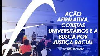 Ação afirmativa, Cotistas Universitários e a busca por Justiça Racial