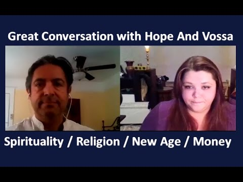Hope Girl and Vossa: Spirituality, Religion, New Age and Money